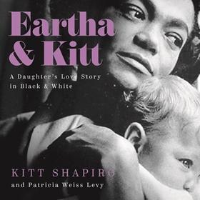EARTHA & KITT by Kitt Shapiro, Patricia Weiss Levy, read by Karen Chilton