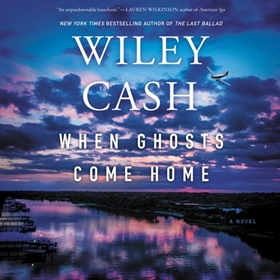 WHEN GHOSTS COME HOME by Wiley Cash, read by JD Jackson