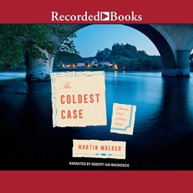 THE COLDEST CASE by Martin Walker, read by Robert Ian Mackenzie