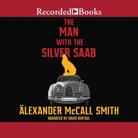 THE MAN WITH THE SILVER SAAB by Alexander McCall Smith, read by David Rintoul