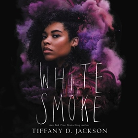 WHITE SMOKE by Tiffany D. Jackson, read by Marcella Cox