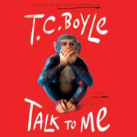 TALK TO ME by T.C. Boyle, read by Stacey Glemboski