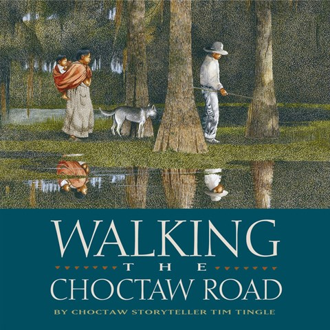 WALKING THE CHOCTAW ROAD
