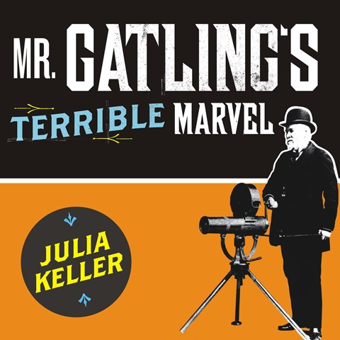MR. GATLING'S TERRIBLE MARVEL