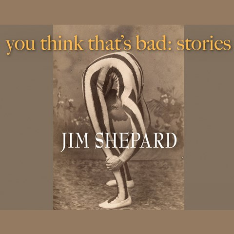 YOU THINK THAT'S BAD: STORIES
