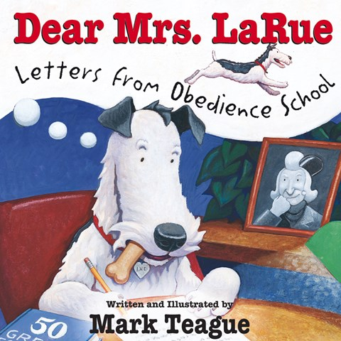 DEAR MRS. LARUE: LETTERS FROM OBEDIENCE SCHOOL