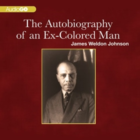 THE AUTOBIOGRAPHY OF AN EX-COLORED MAN by James Weldon Johnson, read by David Sadzin