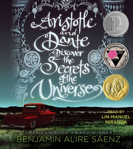Aristotle and Dante Discover the Secrets of the Universe (Gr. 9+) Reader: Lin-Manuel Miranda