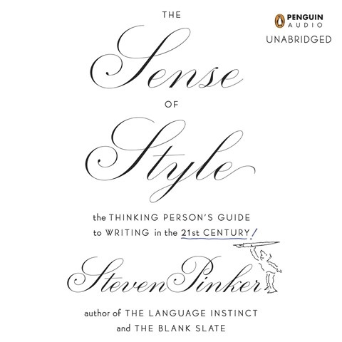THE SENSE OF STYLE by Steven Pinker Read by Arthur Morey