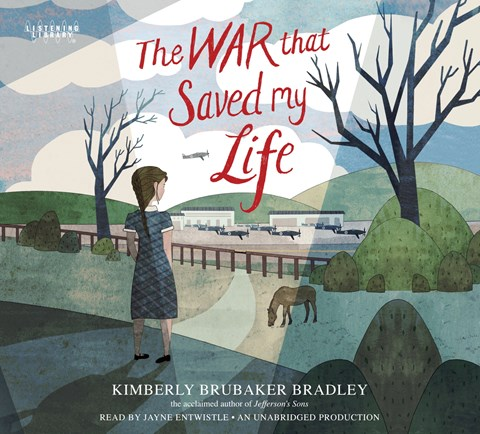 "Image result for ""The War that Saved My Life"" is written by Kimberly Brubaker Bradley and narrated by Jayne Entwistle"